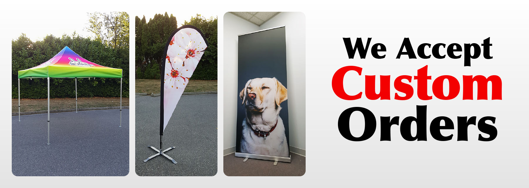 We accept custom orders for banner printing